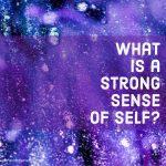 A Strong Sense of Self