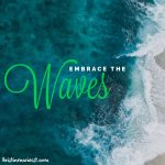 Embrace the Waves